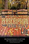 The Perscription to Your Everyday Life by Napoleon Sledge and Rev Dion Smith (Paperback / softback, 2011)