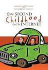 Our Second Childhood on the Internet by Theresa Barney Forestell, Margaret McCue Rogers (Hardback, 2012)