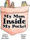 My Mom Inside My Pocket by Barbara Jean Barr (Hardback, 2010)