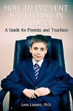 How to Prevent Stuttering in Children : A Guide for Parents and Teachers by...
