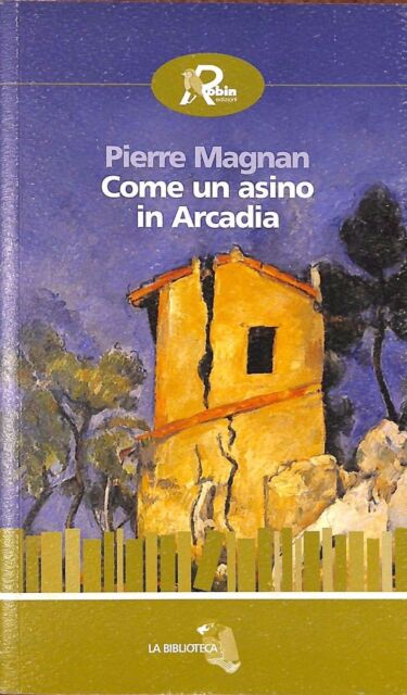 Come un asino in Arcadia - Pierre Magnan - Robin 5162