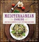 Mediterranean Cooking: More Than 150 Favorites to Enjoy with Family and Friends by Pamela Clark (Hardback)