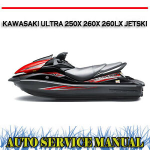 kawasaki ultra 250x 260x 260lx jetski workshop service repair manual rh ebay com au kawasaki ultra 250x service manual download kawasaki ultra 250x repair manual