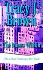 The Moses Within (the Urban Challenge) for Youth by Tracy J. Brown 9781420866735