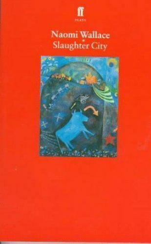Slaughter City by Naomi Wallace