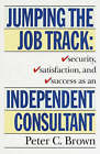 Jumping the Job Track by Peter C. Brown (Paperback, 1994)