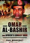 Omar al-Bashir and Africa's Longest War by Paul Moorcraft (Paperback, 2016)