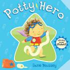 Potty Hero by Scholastic (Board book, 2015)
