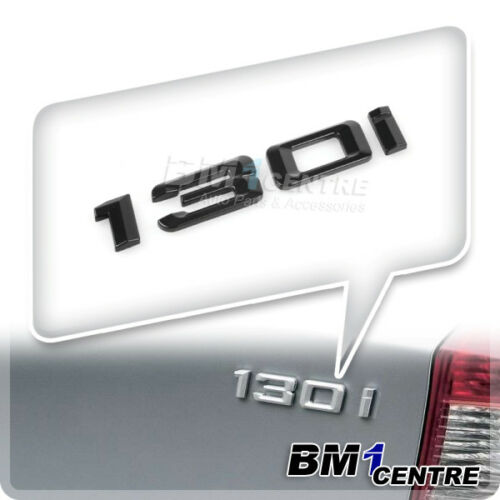 GLOSS BLACK BMW 130I REAR BOOT EMBLEM BADGE FOR 1 SERIES E81 E82 E87 E88 F20 F21