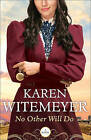 No Other Will Do by Karen Witemeyer (Paperback / softback, 2016)