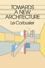 Dover Architecture: Towards a New Architecture by Le Corbusier (1985, Paperback, Reprint)