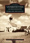 Vaterstetten und seine Ortschaften von Kulturhistorische Sammlung Vaterstetten (2011, Taschenbuch)