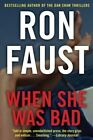 When She Was Bad by Ron Faust (Paperback / softback, 2014)