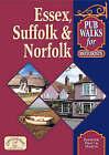 Pub Walks for Motorists: Essex, Suffolk and Norfolk by Geoff Pratt, Will Martin, Len Bannister (Paperback, 2005)