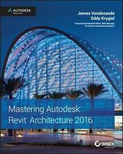 Mastering Autodesk Revit Architecture 2016 by James Vandezande and Eddy Krygiel…