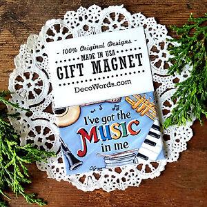 I've Got the MUSIC in Me * Gift MAGNET Sing teacher musician Band Student USA