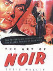 The Art of Noir: The Posters and Graphics from the Classic Period of Film Noir by Eddie Muller (Hardback, 2002)