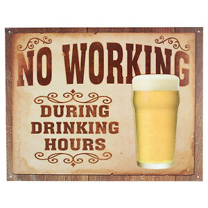No working during drinking hours metal bar sign home pub funny image is loading no working during drinking hours metal bar sign publicscrutiny Image collections