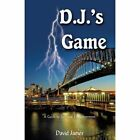 D.j.'s Game a Guide to Spiritual Enlightenment by James David iUniverse Star
