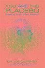 You Are the Placebo von Joe Dispenza (2014, Taschenbuch)