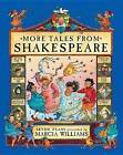 More Tales from Shakespeare by Marcia Williams (Paperback / softback, 2005)