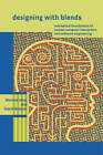 Designing with Blends: Conceptual Foundations of Human-computer Interaction and Software Engineering by David Benyon, Manuel Imaz (Hardback, 2007)