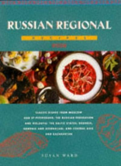 Russian Regional Recipes (Ethnic Cookery) By Susan Ward