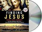 Finding Jesus: Faith. Fact. Forgery.: Six Holy Objects That Tell the Remarkable Story of the Gospels by David Gibson, Michael McKinley (CD-Audio, 2015)