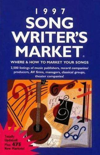 1997 Songwriter's Market : Where and How to Market Your Songs