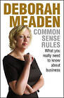 Common Sense Rules: What You Really Need to Know About Business by Deborah Meaden (Hardback, 2009)