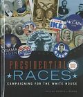 Presidential Races: Campaigning for the White House by Arlene Morris-Lipsman (Hardback, 2011)