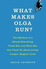 What Makes Olga Run?: The Mystery of the 90-Something Track Star and W-ExLibrary