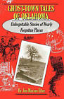 Ghost-Town Tales of Oklahoma: Unforgettable Stories of Nearly Forgotten Places by Jim M Etter, James M Etter (Paperback / softback, 1996)