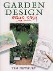 Garden Design Made Easy by Tim Newbury (Paperback, 1999)