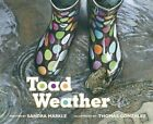 Toad Weather by Sandra Markle, Thomas Gonzalez (Hardback, 2015)