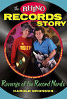 The Rhino Records Story: The Revenge of the Music Nerds by Harold Bronson (Paperback, 2013)