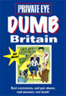 Dumb Britain by Private Eye Productions Ltd. (Paperback, 2007)