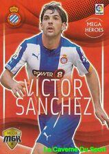 215 VICTOR SANCHEZ ESPANA RCD.ESPANYOL MEGA HEROES CARD MEGACRACKS 2016 PANINI