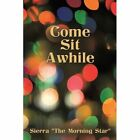 Come Sit Awhile 9781438984995 by Sierra Paperback