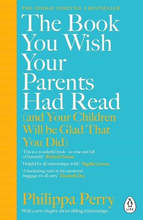The Book You Wish Your Parents Had Read... by Philippa Perry (NEW)