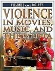 Violence in Movies, Music, and the Media by Jeanne Nagle (Hardback, 2008)