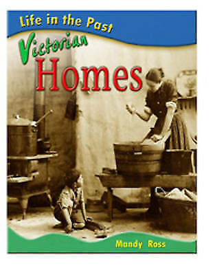 1 of 1 - Ross, Mandy, Life in the Past: Victorian Homes  (Life in the Past), Very Good Bo