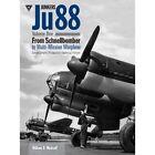 Junkers Ju88: From Schnellbomber to Multi-mission Warplane: Volume 1 by William A. Medcalf (Hardback, 2014)