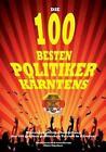 Die 100 Besten Politiker Karntens by Alois Gmeiner 9783732285297