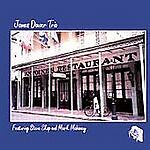 JAMES-DOWER-JAMES-DOWER-TRIO-FEATURING-STEVE-SKOP-AND-MARK-MAHONEY-NEW-CD