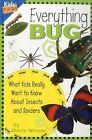 Kids Faqs Ser.: Everything Bug by Cherie Winner (2004, Paperback)