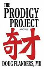 The Prodigy Project by Doug Flanders MD (Paperback / softback, 2010)
