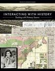 Interacting with History: Teaching with Primary Sources by American Library Association (Hardback, 2014)