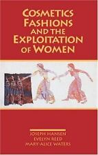 Cosmetics, Fashions, and the Exploitation of Women by Joseph Hansen, Evelyn Reed