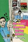 How Jamaal Discovered Hip Hop Culture 9781436340847 by Solomon W F Comissiong